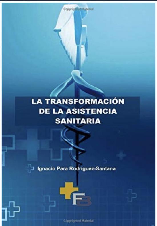 LA TRANSFORMACION DE LA ASISTENNCIA SANITARIA
